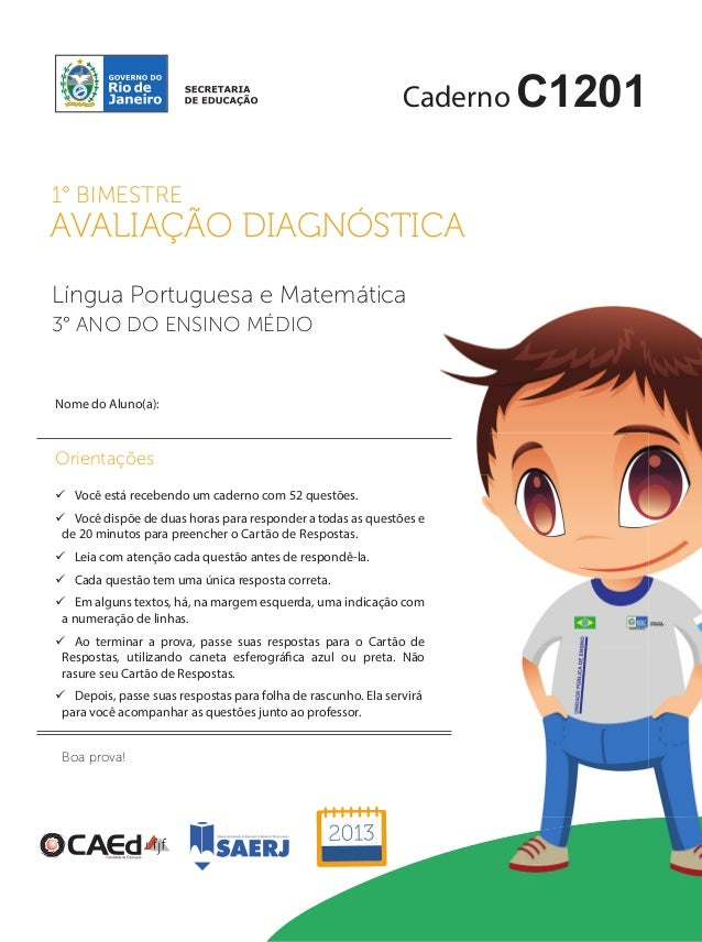 CadernoC1201  1° BIMESTRE  AVALIAÇÃO DIAGNÓSTICA  Língua Portuguesa e Matemática  3° ANO DO ENSINO MÉDIO  Nome do Aluno(a)...