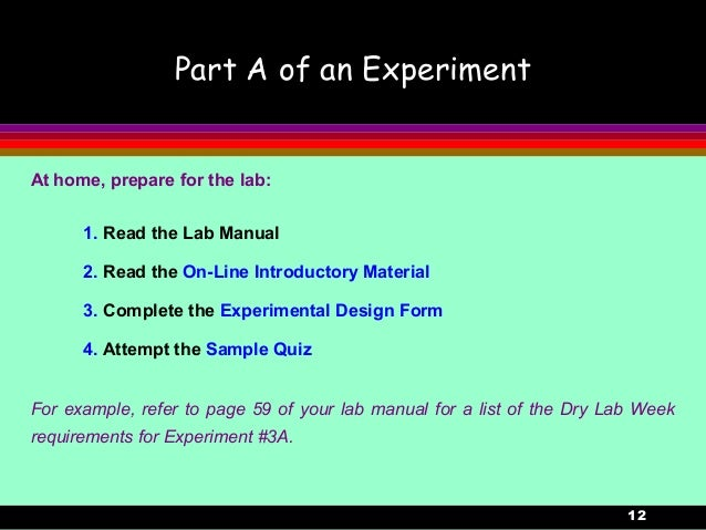 12Part A of an Experiment1. Read the Lab Manual2. Read the On-Line Introductory Material3. Complete the Experimental Desig...