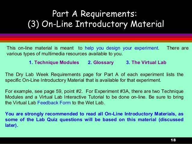 18Part A Requirements:(3) On-Line Introductory MaterialThis on-line material is meant to help you design your experiment. ...