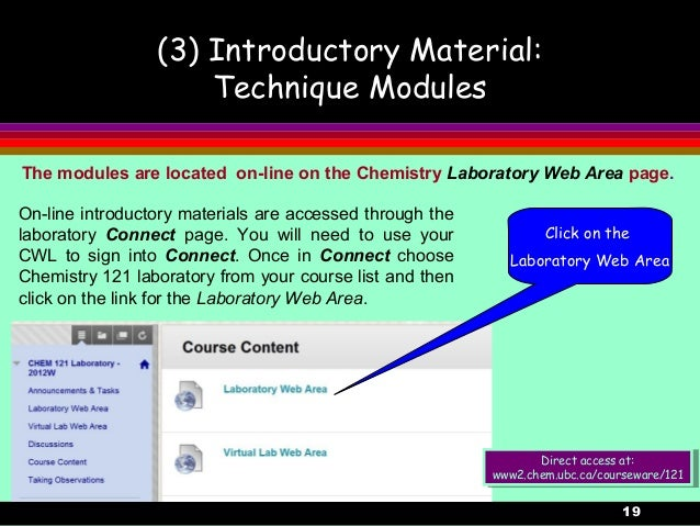19(3) Introductory Material:Technique ModulesThe modules are located on-line on the Chemistry Laboratory Web Area page.On-...