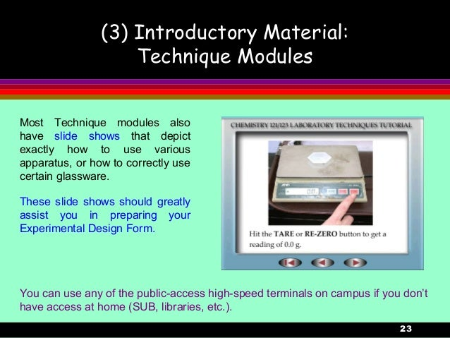 23(3) Introductory Material:Technique ModulesYou can use any of the public-access high-speed terminals on campus if you do...
