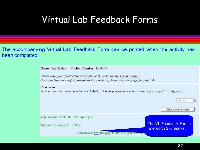 27Virtual Lab Feedback FormsThe accompanying Virtual Lab Feedback Form can be printed when the activity hasbeen completed:...