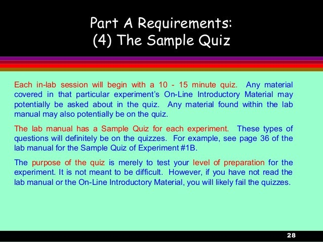 28Part A Requirements:(4) The Sample QuizEach in-lab session will begin with a 10 - 15 minute quiz. Any materialcovered in...