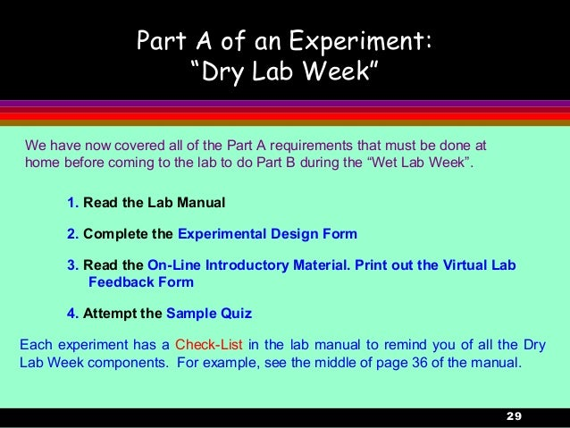 """29Part A of an Experiment:""""Dry Lab Week""""We have now covered all of the Part A requirements that must be done athome before..."""