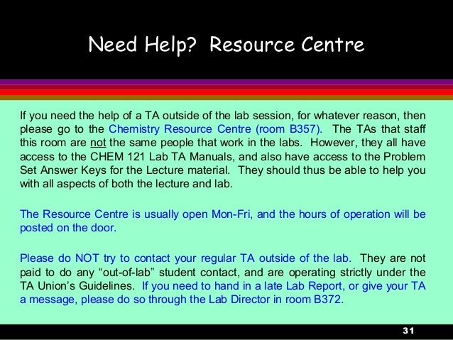 31Need Help? Resource CentreIf you need the help of a TA outside of the lab session, for whatever reason, thenplease go to...