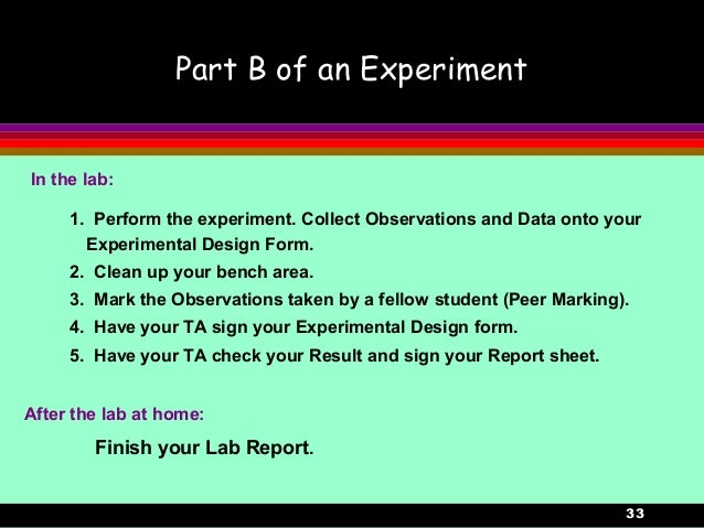 33Part B of an ExperimentIn the lab:1. Perform the experiment. Collect Observations and Data onto yourExperimental Design ...