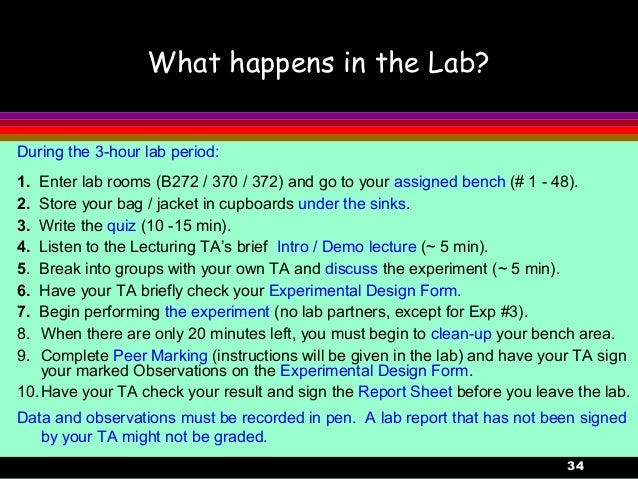 34What happens in the Lab?During the 3-hour lab period:1. Enter lab rooms (B272 / 370 / 372) and go to your assigned bench...