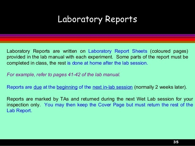 35Laboratory ReportsLaboratory Reports are written on Laboratory Report Sheets (coloured pages)provided in the lab manual ...