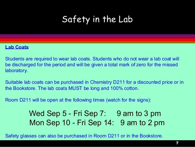 7Safety in the LabLab CoatsStudents are required to wear lab coats. Students who do not wear a lab coat willbe discharged ...