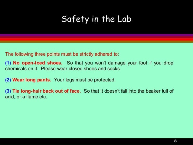 8Safety in the LabThe following three points must be strictly adhered to:(1) No open-toed shoes. So that you wont damage y...
