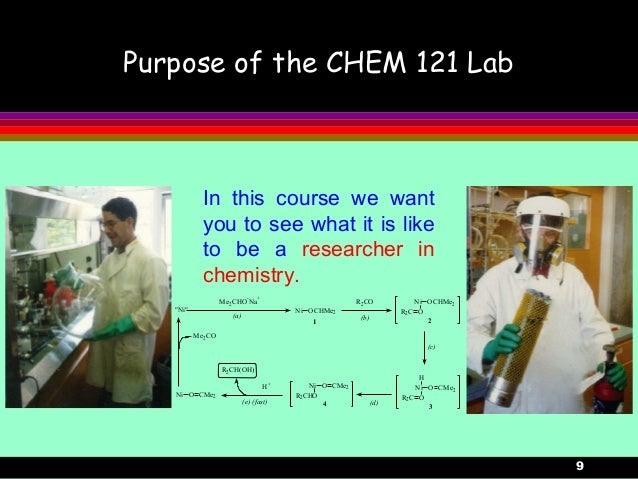 """9Purpose of the CHEM 121 LabIn this course we wantyou to see what it is liketo be a researcher inchemistry.""""Ni"""" Ni OCHMe21..."""