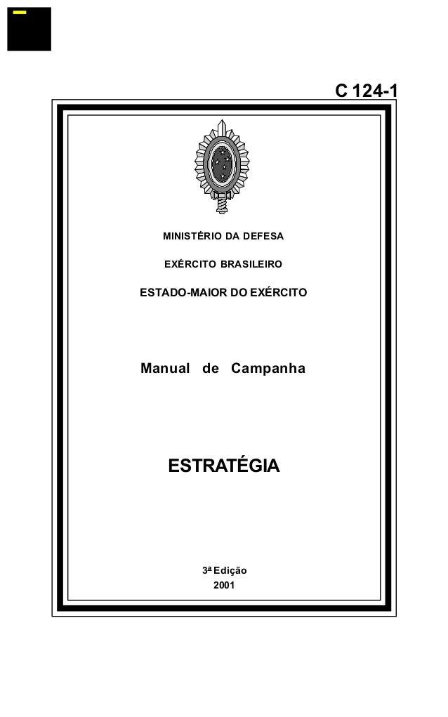 3ª Edição  2001  C 124-1  MINISTÉRIO DA DEFESA  EXÉRCITO BRASILEIRO  ESTADO-MAIOR DO EXÉRCITO  Manual de Campanha  ESTRATÉ...