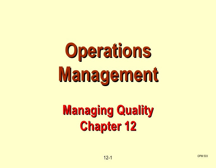 OPM 533 12- Operations Management Managing Quality Chapter 12