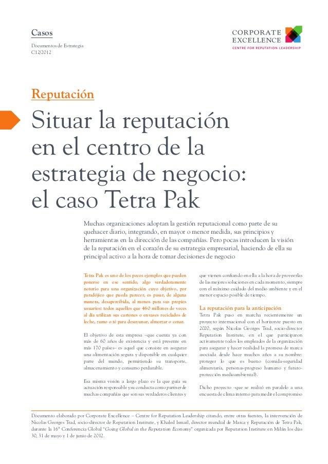 Casos Documentos de Estrategia C12/2012  Reputación  Situar la reputación en el centro de la estrategia de negocio: el cas...