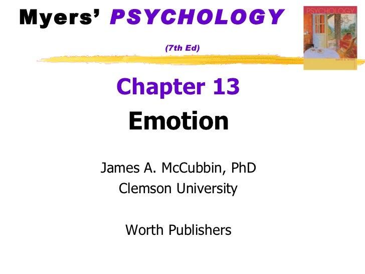 Myers'  PSYCHOLOGY   (7th Ed) <ul><li>Chapter 13 </li></ul><ul><li>Emotion </li></ul><ul><li>James A. McCubbin, PhD </li><...