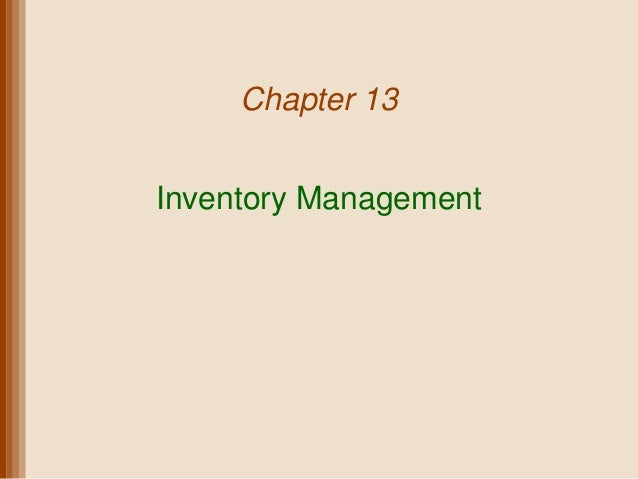 Chapter 13Inventory Management