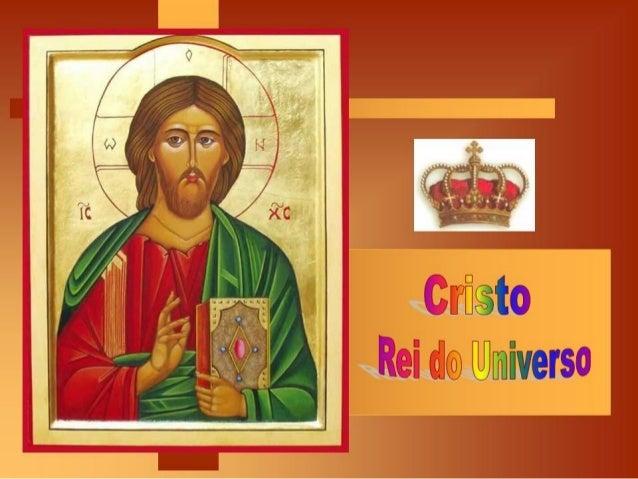 Com a solenidade de Cristo, REI DO UNIVERSO, encerramos hoje o Ano Litúrgico (Ciclo C).  Os reinos estão, hoje, muito desa...