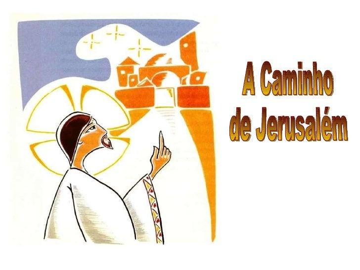 A Caminho  de Jerusalém