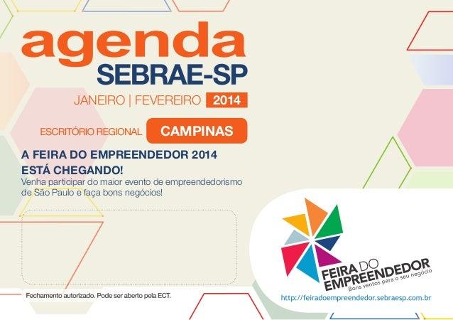 JANEIRO | FEVEREIRO 2014  campinas A FEIRA DO EMPREENDEDOR 2014 ESTÁ CHEGANDO!  Venha participar do maior evento de empree...