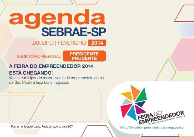 JANEIRO | FEVEREIRO 2014 presidente prudente  A FEIRA DO EMPREENDEDOR 2014 ESTÁ CHEGANDO!  Venha participar do maior event...