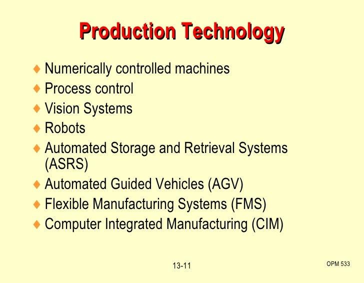 Production Technology <ul><li>Numerically controlled machines </li></ul><ul><li>Process control </li></ul><ul><li>Vision S...
