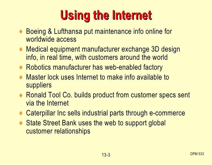 Using the Internet <ul><li>Boeing & Lufthansa put maintenance info online for worldwide access </li></ul><ul><li>Medical e...