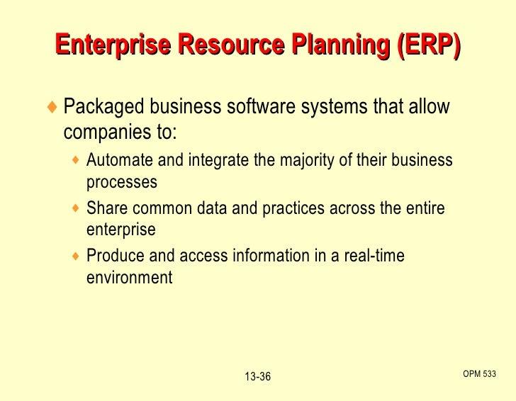 Enterprise Resource Planning (ERP) <ul><li>Packaged business software systems that allow companies to: </li></ul><ul><ul><...