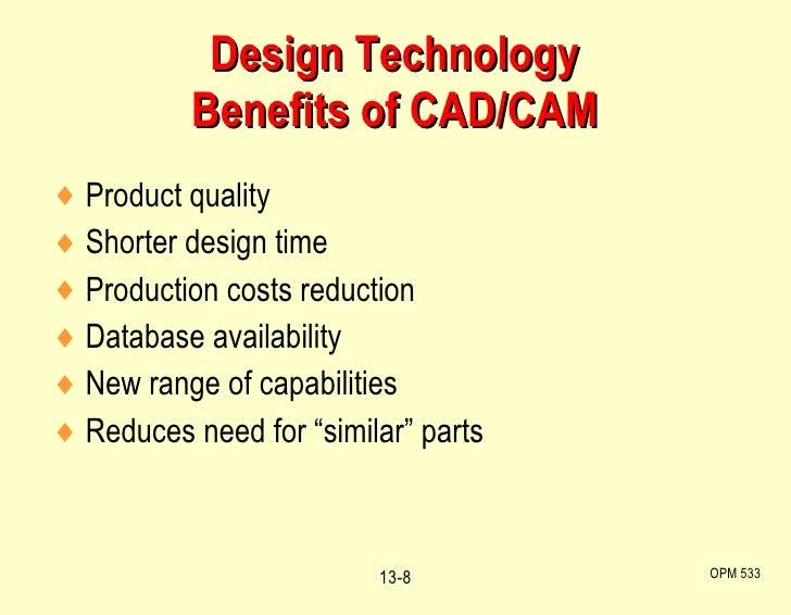 <ul><li>Product quality </li></ul><ul><li>Shorter design time </li></ul><ul><li>Production costs reduction </li></ul><ul><...