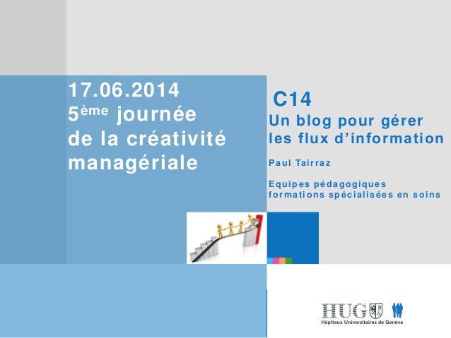 Etre les premiers pour vous Etre les premiers pour vous 17.06.2014 5ème journée de la créativité managériale C14 Un blog p...