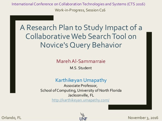 A Research Plan to Study Impact of a CollaborativeWeb SearchTool on Novice's Query Behavior Mareh Al-Sammarraie M.S. Stude...
