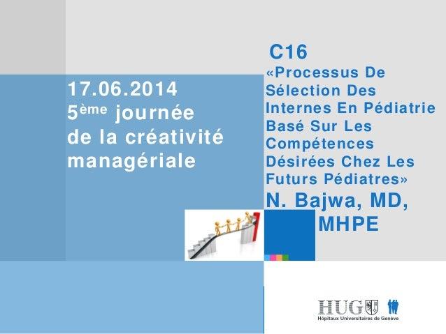 Etre les premiers pour vous Etre les premiers pour vous 17.06.2014 5ème journée de la créativité managériale C16 «Processu...