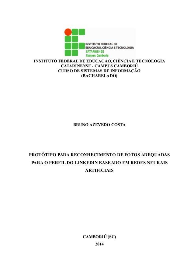 INSTITUTO FEDERAL DE EDUCAÇÃO, CIÊNCIA E TECNOLOGIA CATARINENSE - CAMPUS CAMBORIÚ CURSO DE SISTEMAS DE INFORMAÇÃO (BACHARE...