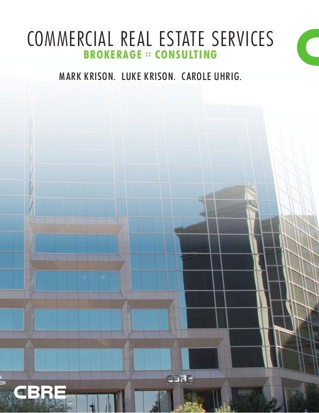 COMMERCIAL REAL ESTATE SERVICES BROKERAGE :: CONSULTING MARK KRISON. LUKE KRISON. CAROLE UHRIG.