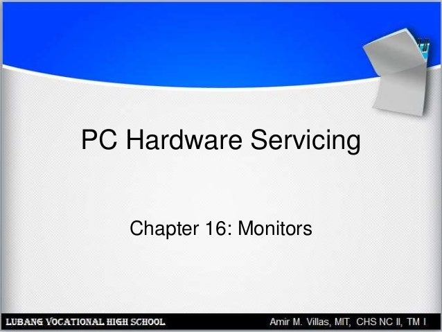 PC Hardware Servicing Chapter 16: Monitors