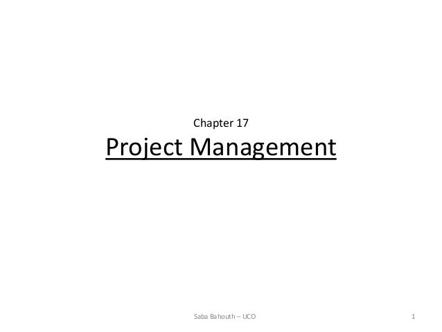 Chapter 17Project Management      Saba Bahouth – UCO   1