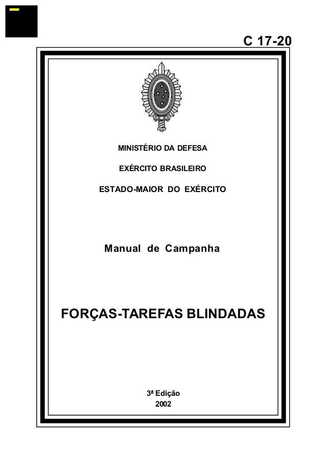 3ª Edição  2002  C 17-20  MINISTÉRIO DA DEFESA  EXÉRCITO BRASILEIRO  ESTADO-MAIOR DO EXÉRCITO  Manual de Campanha  FORÇAS-...