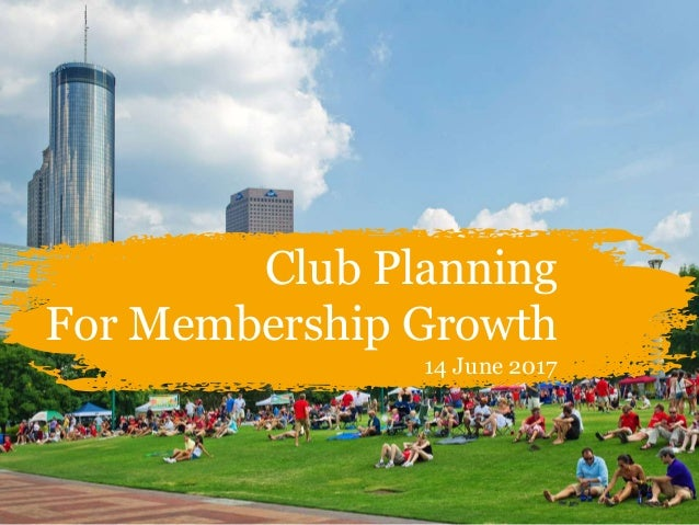 Club Planning For Membership Growth 14 June 2017