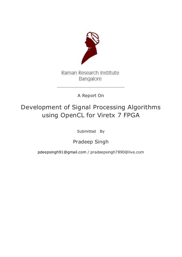 A Report On Development of Signal Processing Algorithms using OpenCL for Viretx 7 FPGA Submitted By Pradeep Singh pdeepsin...