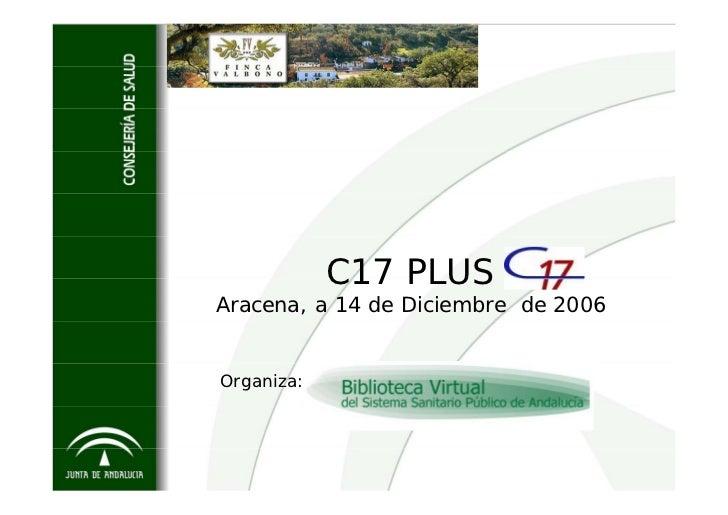 C17 PLUS Aracena, a 14 de Diciembre de 2006   Organiza: