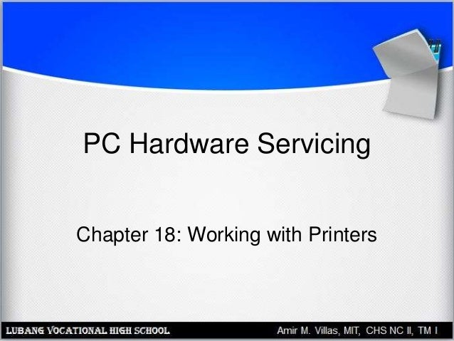 PC Hardware Servicing Chapter 18: Working with Printers