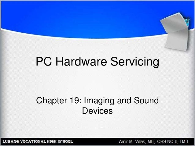 PC Hardware Servicing Chapter 19: Imaging and Sound Devices