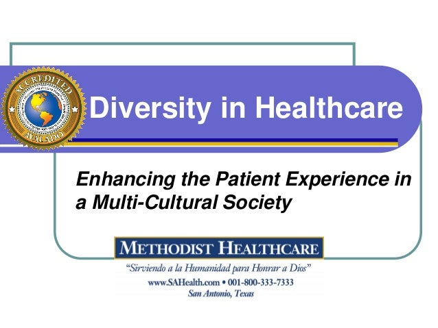 a description of cultural diversity in healthcare Promoting diversity in healthcare starts with applicants here are a few of many reasons why minority representation in the industry is important an ethnically and culturally diverse applicant pool leads to more diverse and culturally sensitive healthcare providers — and happier, healthier patients.