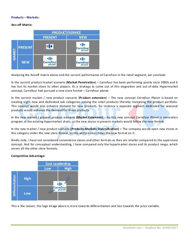carrefour ansoff matrix Under the main headings of the ansoff matrix (exhibit 72) are the following:   the advantage of carrefour's strategy, on the other hand, is the ability to adapt to.