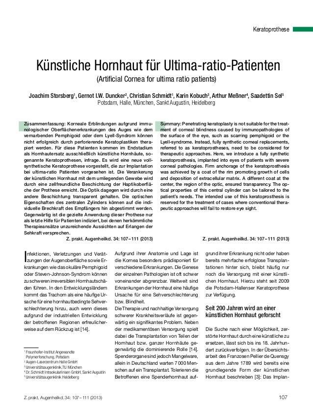 Z. prakt. Augenheilkd. 34: 107–111 (2013) 107 Keratoprothese Künstliche Hornhaut für Ultima-ratio-Patienten (Artificial...