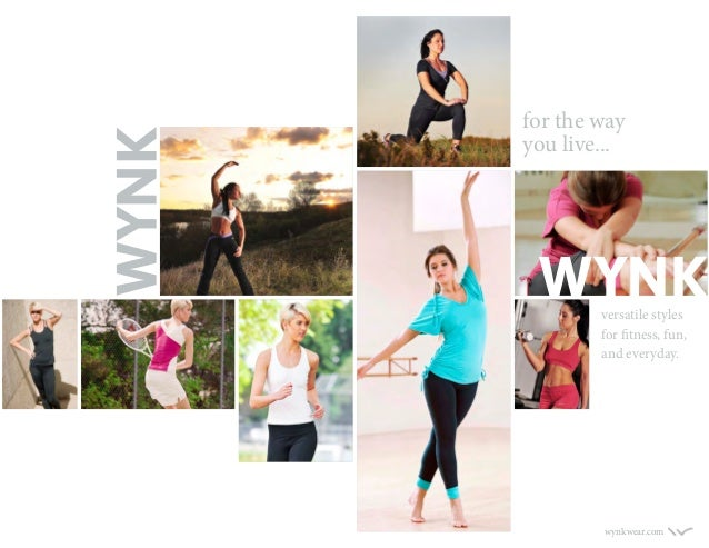 wynkwear.com for the way you live... versatile styles for fitness, fun, and everyday.