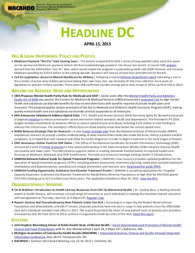 "HEADLINE DC APRIL 15, 2015 HILL & LEGAL HAPPENINGS: POLICY AND POLITICS  Medicare Payment ""Doc Fix"" Vote Coming Soon 