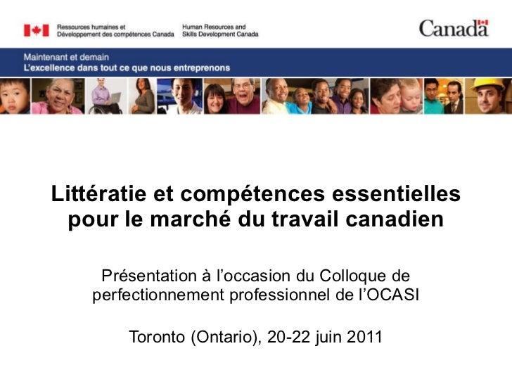 Littératie et compétences essentielles pour le marché du travail canadien Présentation à l'occasion du Colloque de perfect...