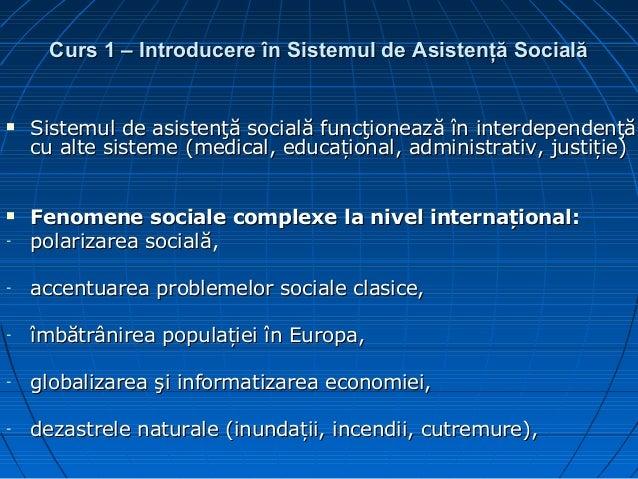 Curs 1 – IntroducereCurs 1 – Introducere în Sistemul de Asistenţă Socialăîn Sistemul de Asistenţă Socială  Sistemul de as...