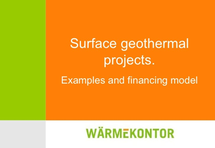 Surface geothermal projects. Examples and financing model