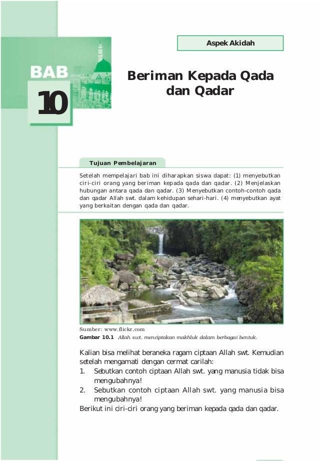 113 Beriman Kepada Qada dan Qadar 10 Tujuan Pembelajaran Setelah mempelajari bab ini diharapkan siswa dapat: (1) menyebutk...